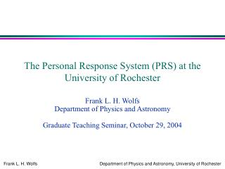 The Personal Response System (PRS) at the University of Rochester