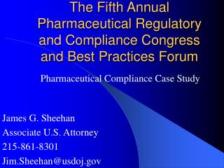 The Fifth Annual Pharmaceutical Regulatory and Compliance Congress and Best Practices Forum