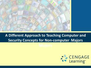 A Different Approach to Teaching Computer and Security Concepts for Non-computer  Majors Majors