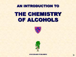 AN INTRODUCTION TO THE CHEMISTRY OF ALCOHOLS