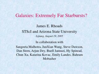 Galaxies: Extremely Far Starbursts?