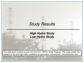 Study Results High Hydro Study Low Hydro Study