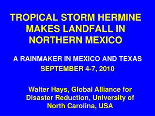 TROPICAL STORM HERMINE MAKES LANDFALL IN NORTHERN MEXICO