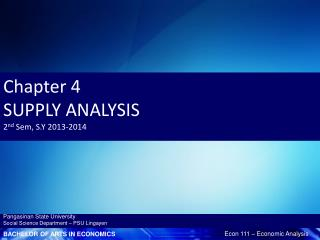 Chapter 4  SUPPLY ANALYSIS 2 nd Sem , S.Y 2013-2014