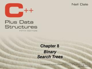 Chapter 8 Binary Search Trees