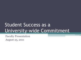 Student Success as a  University-wide Commitment
