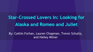 Star-Crossed Lovers in: Looking for Alaska and Romeo and Juliet