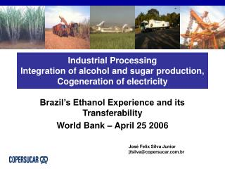 Industrial Processing  Integration of alcohol and sugar production, Cogeneration of electricity