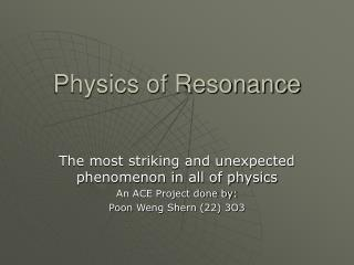 Physics of Resonance