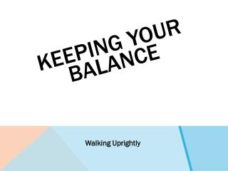 Keeping Your Balance