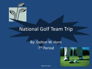 National Golf Team Trip