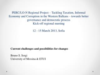 Current challenges and possibilities for changes Brun o S.  Sergi University of Messina & ETUI