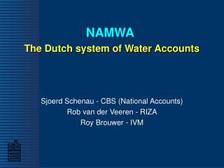 NAMWA The Dutch system of Water Accounts
