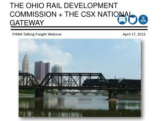 THE OHIO RAIL DEVELOPMENT COMMISSION + THE CSX NATIONAL GATEWAY