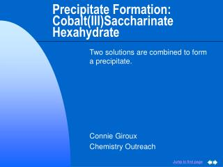 Precipitate Formation: Cobalt(III)Saccharinate Hexahydrate