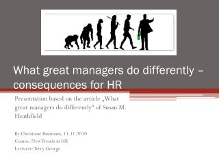 What great managers  do  differently  –  consequences for  HR