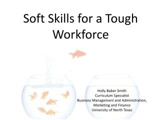 Soft Skills for a Tough Workforce