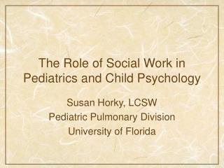 The Role of Social Work in Pediatrics and Child Psychology