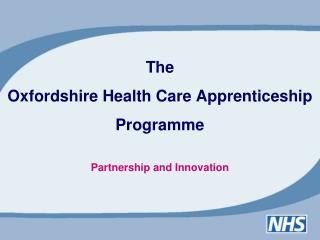 The Oxfordshire Health Care Apprenticeship  Programme Partnership and Innovation