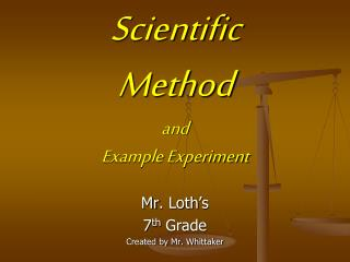 Scientific Method and Example Experiment