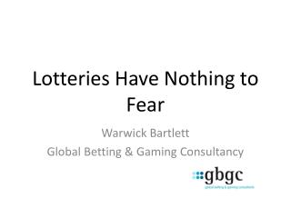 Lotteries Have Nothing to Fear
