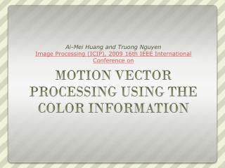 MOTION VECTOR PROCESSING USING THE COLOR INFORMATION