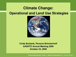 Climate Change:  Operational and Land Use Strategies Cindy Burbank, Parsons Brinckerhoff
