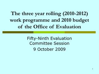 The three year rolling (2010-2012) work programme and 2010 budget of the Office of Evaluation