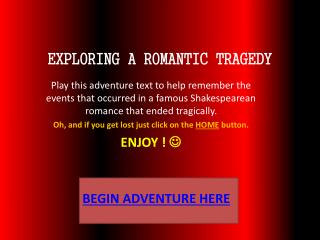 EXPLORING A ROMANTIC TRAGEDY