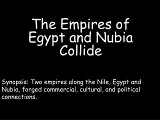 The Empires of Egypt and Nubia Collide