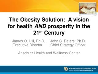 The Obesity Solution:  A vision for health  AND  prosperity in the 21 st  Century