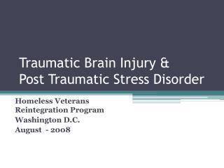 Traumatic Brain Injury & Post Traumatic Stress Disorder