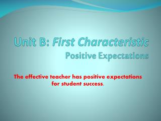Unit B :  First Characteristic Positive Expectations