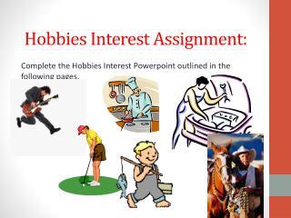 Hobbies Interest  Assignment :