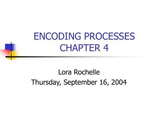 ENCODING PROCESSES CHAPTER 4