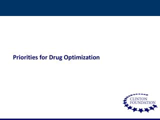 Priorities for Drug Optimization