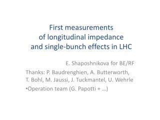 First measurements  of l ongitudinal impedance  and single-bunch effects in LHC