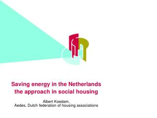 Saving energy in the Netherlands the approach in social housing