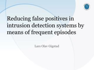 Reducing false positives in intrusion detection systems by means of frequent episodes