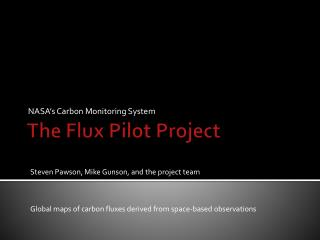 The Flux Pilot Project