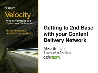 Getting to 2nd Base with your Content Delivery Network