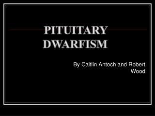 Pituitary DWARFISM