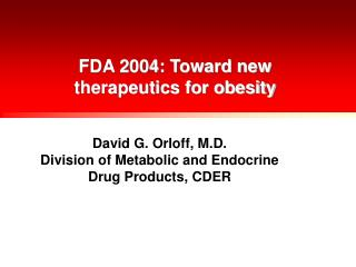 FDA 2004: Toward new therapeutics for obesity