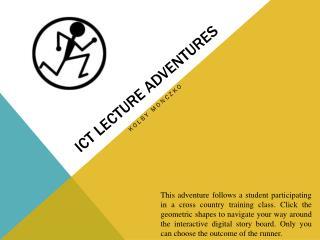 ICT Lecture Adventures