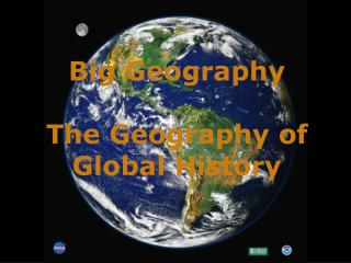 Big Geography The Geography of  Global History