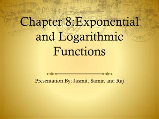 Chapter 8:Exponential and Logarithmic Functions