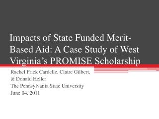 Impacts of State Funded Merit-Based Aid: A Case Study of West Virginia's PROMISE Scholarship