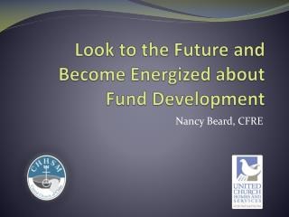 Look to the Future and Become Energized about Fund Development