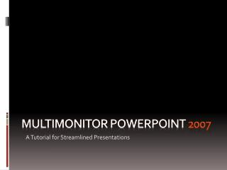 MultiMonitor PowerPoint  2007
