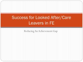 Success for Looked After/Care Leavers in FE